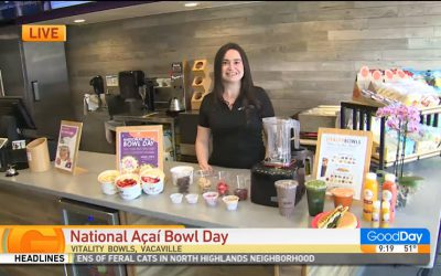 Vitality Bowls Vacaville Featured on GoodDay Sacramento for National Açaí Bowl Day